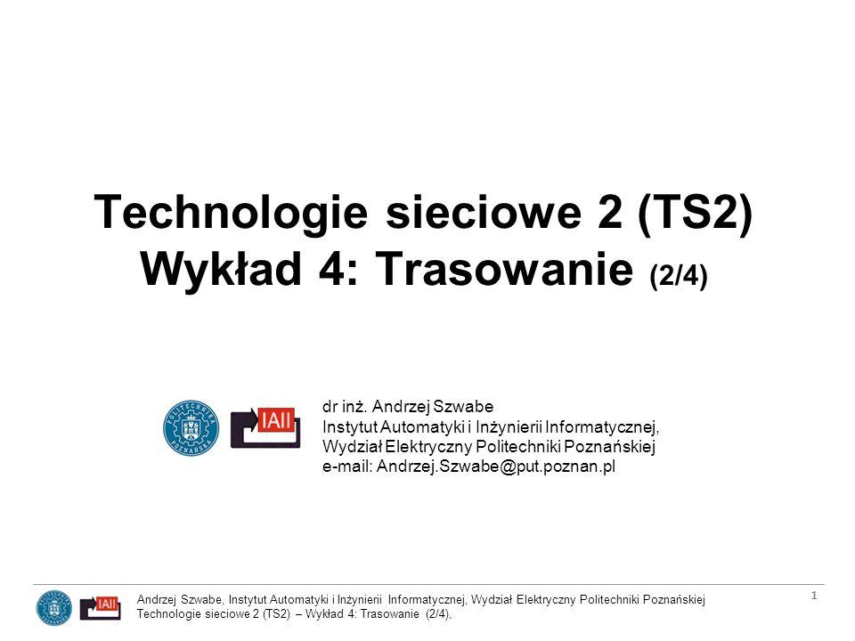 Technologie sieciowe 2 (TS2) Wykład 4: Trasowanie (2/4)