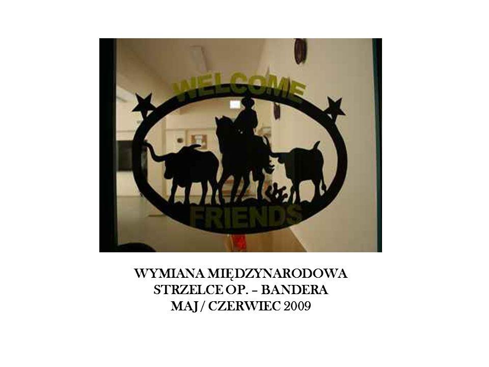 WYMIANA MIĘDZYNARODOWA STRZELCE OP. – BANDERA MAJ / CZERWIEC 2009