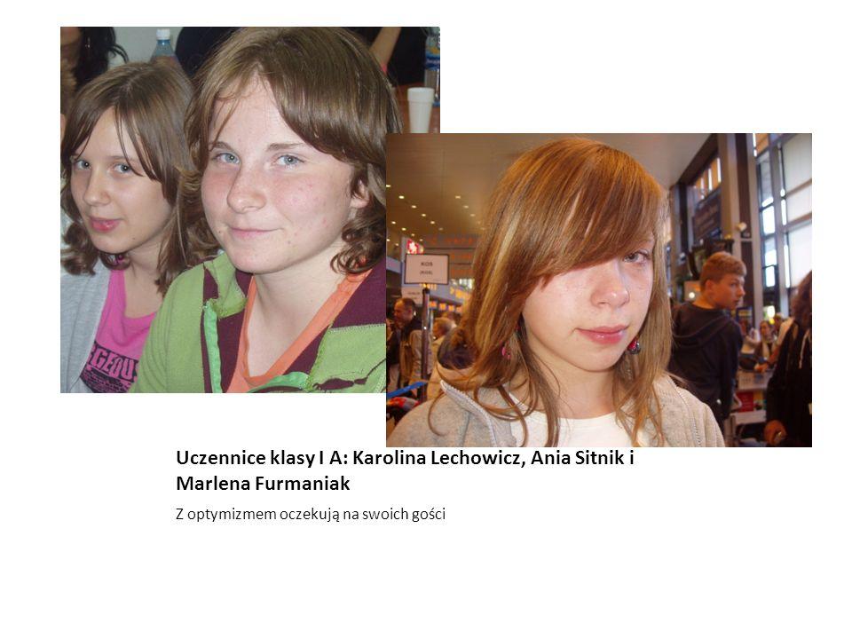 Uczennice klasy I A: Karolina Lechowicz, Ania Sitnik i Marlena Furmaniak