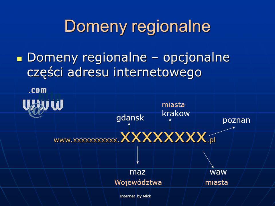 Domeny regionalne Domeny regionalne – opcjonalne części adresu internetowego. miasta. krakow. gdansk.