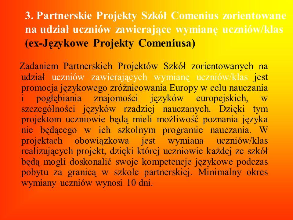 3. Partnerskie Projekty Szkół Comenius zorientowane na udział uczniów zawierające wymianę uczniów/klas (ex-Językowe Projekty Comeniusa)