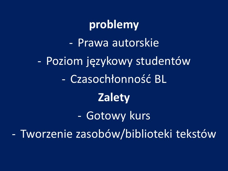 Poziom językowy studentów Czasochłonność BL Zalety Gotowy kurs