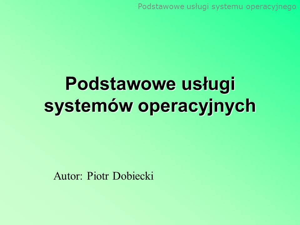 Podstawowe usługi systemów operacyjnych