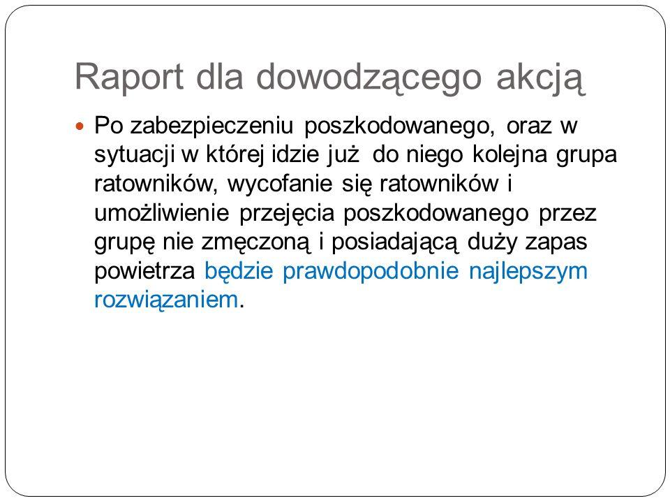 Raport dla dowodzącego akcją