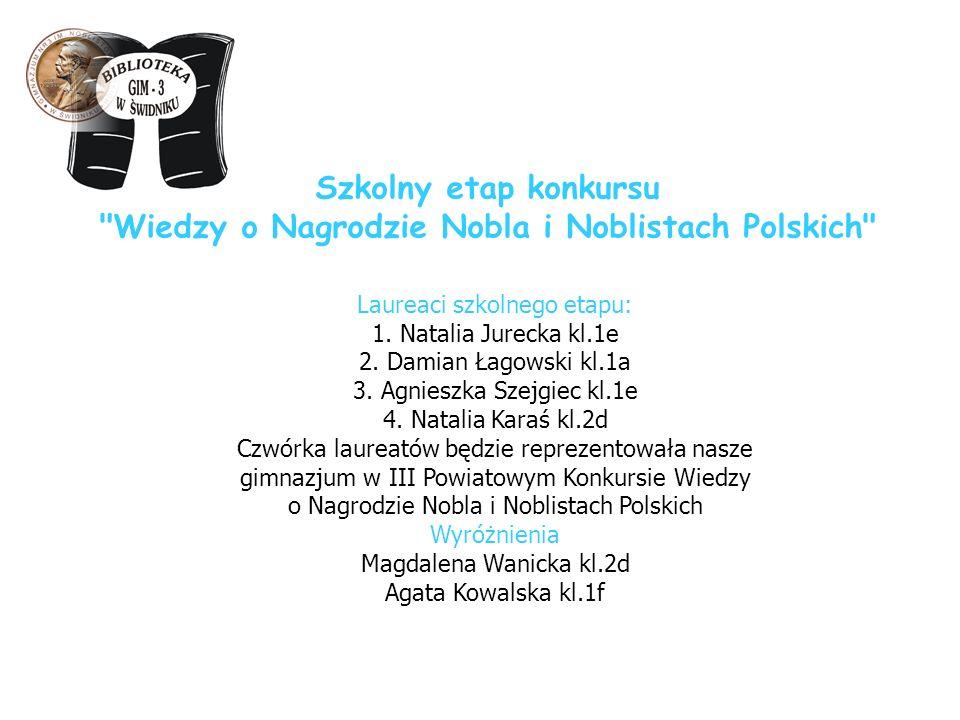 Szkolny etap konkursu Wiedzy o Nagrodzie Nobla i Noblistach Polskich