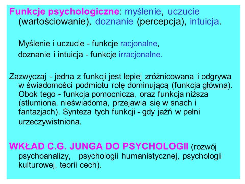 Funkcje psychologiczne: myślenie, uczucie (wartościowanie), doznanie (percepcja), intuicja.