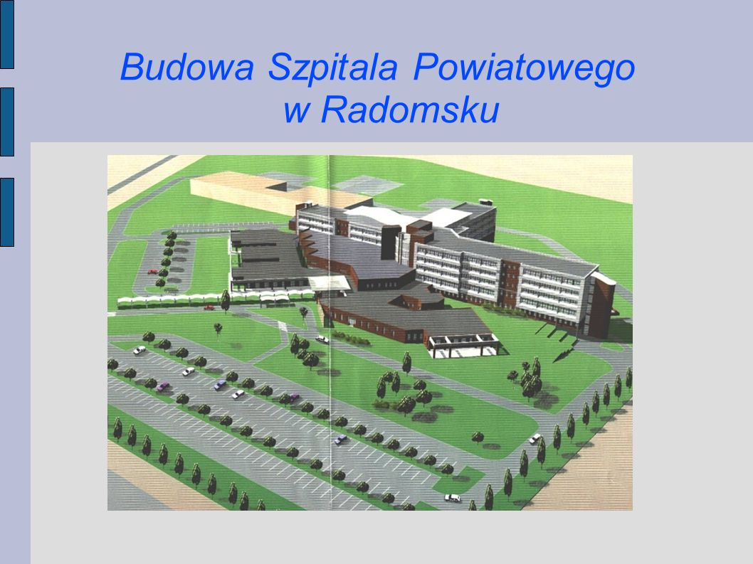Budowa Szpitala Powiatowego w Radomsku