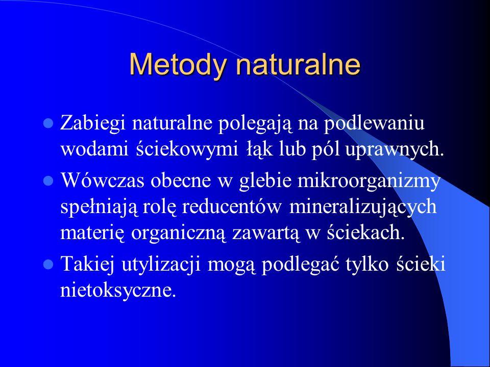 Metody naturalne Zabiegi naturalne polegają na podlewaniu wodami ściekowymi łąk lub pól uprawnych.
