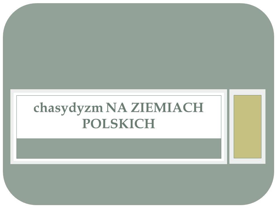 chasydyzm NA ZIEMIACH POLSKICH
