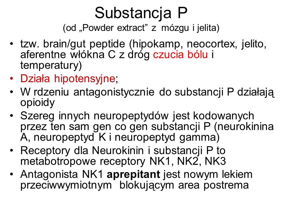 "Substancja P (od ""Powder extract z mózgu i jelita)"