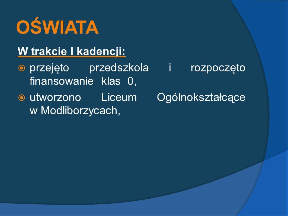 OŚWIATA W trakcie I kadencji: