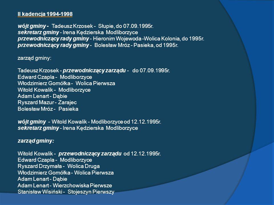 II kadencja 1994-1998 wójt gminy - Tadeusz Krzosek - Słupie, do 07.09.1995r. sekretarz gminy - Irena Kędzierska Modliborzyce.