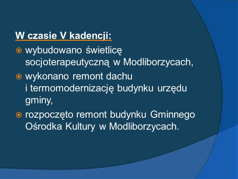 W czasie V kadencji: wybudowano świetlicę socjoterapeutyczną w Modliborzycach, wykonano remont dachu i termomodernizację budynku urzędu gminy,