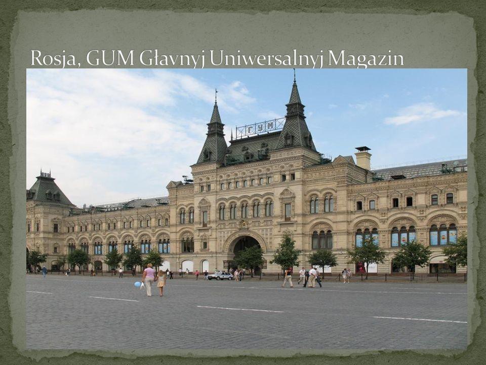 Rosja, GUM Głavnyj Uniwersalnyj Magazin