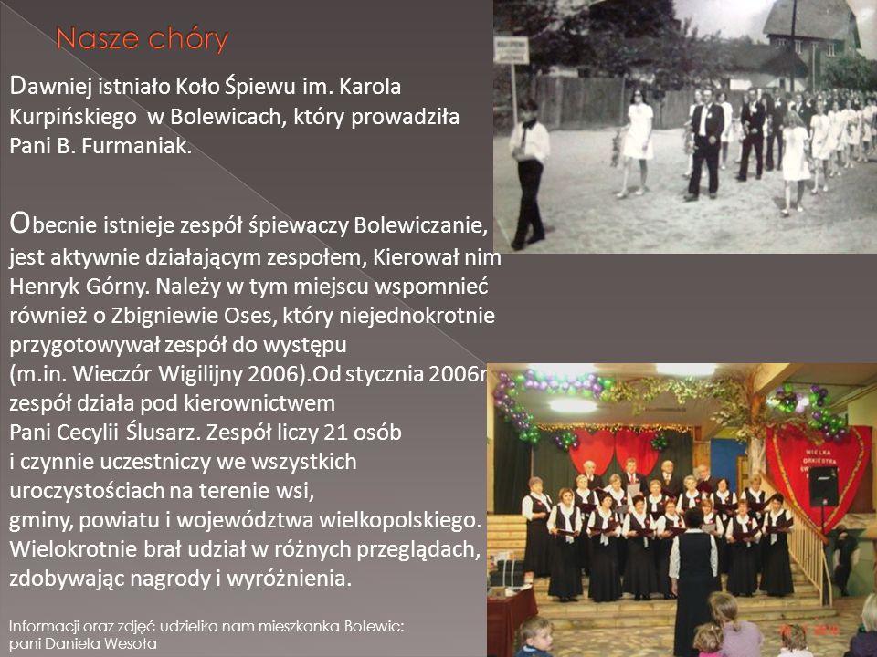 Obecnie istnieje zespół śpiewaczy Bolewiczanie,
