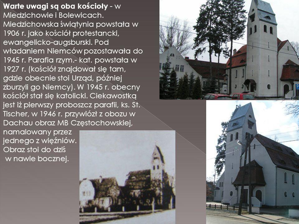 Warte uwagi są oba kościoły - w Miedzichowie i Bolewicach