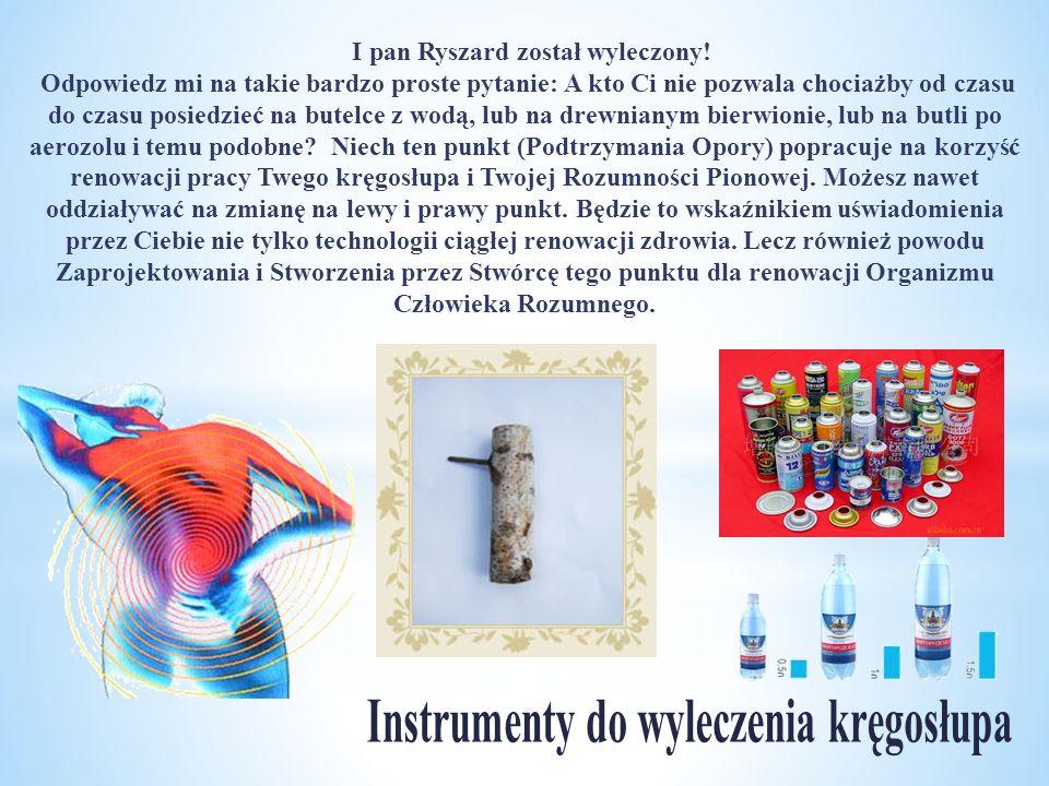 І pan Ryszard został wyleczony! Instrumenty do wyleczenia kręgosłupa