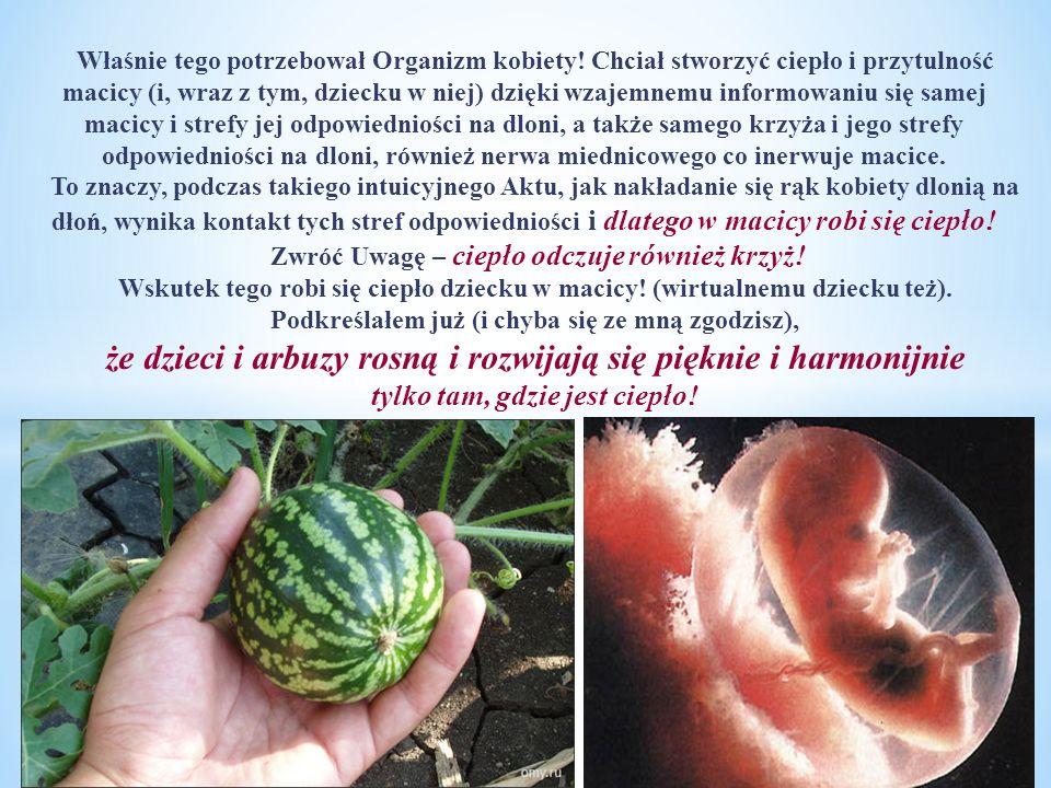 że dzieci i arbuzy rosną i rozwijają się pięknie i harmonijnie
