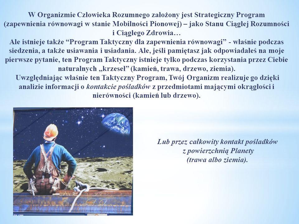W Organizmie Człowieka Rozumnego założony jest Strategiczny Program