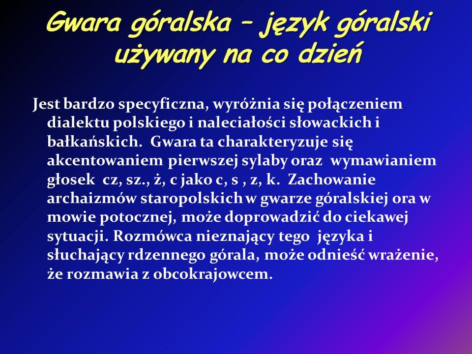 Gwara góralska – język góralski używany na co dzień