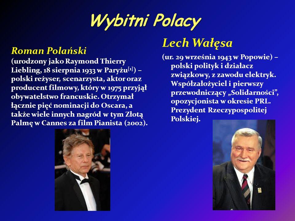 Wybitni Polacy Lech Wałęsa Roman Polański