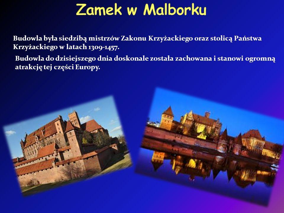 Zamek w Malborku Budowla była siedzibą mistrzów Zakonu Krzyżackiego oraz stolicą Państwa Krzyżackiego w latach 1309-1457.