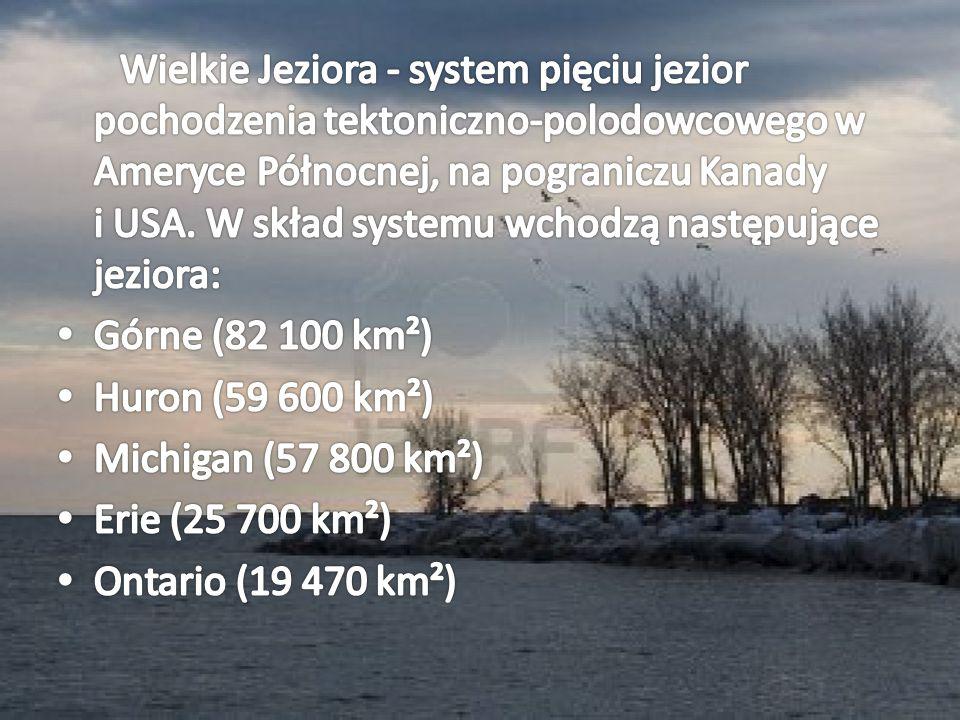 Wielkie Jeziora - system pięciu jezior pochodzenia tektoniczno-polodowcowego w Ameryce Północnej, na pograniczu Kanady i USA. W skład systemu wchodzą następujące jeziora: