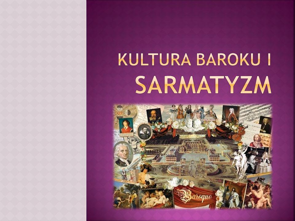 KULTURA BAROKU I SARMATYZM
