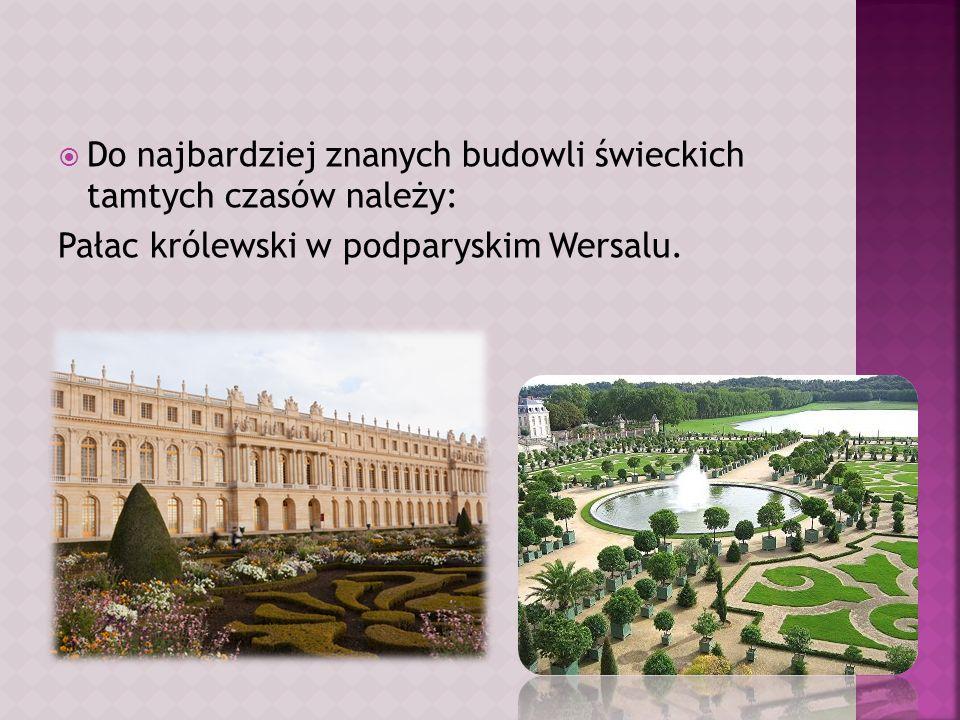 Do najbardziej znanych budowli świeckich tamtych czasów należy:
