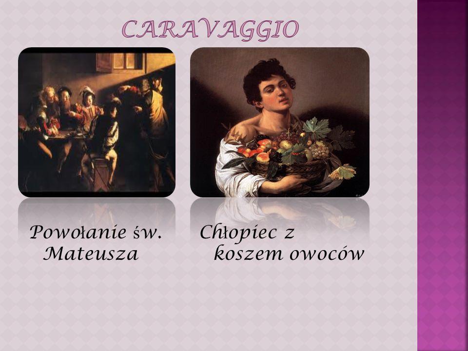 Caravaggio Powołanie św. Mateusza Chłopiec z koszem owoców