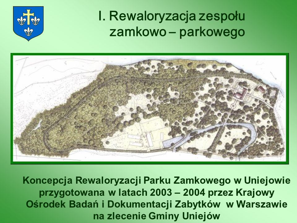 I. Rewaloryzacja zespołu zamkowo – parkowego