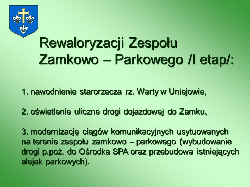 Rewaloryzacji Zespołu Zamkowo – Parkowego /I etap/: