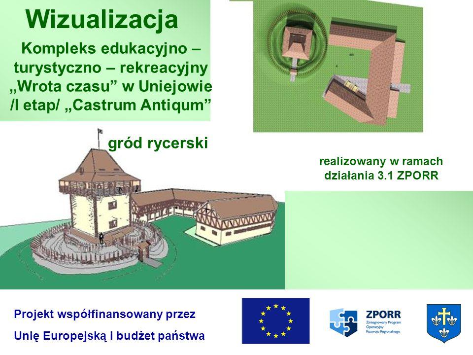 """/I etap/ """"Castrum Antiqum realizowany w ramach działania 3.1 ZPORR"""