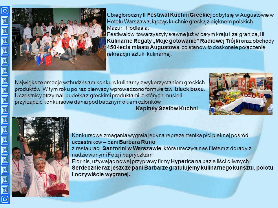 Ubiegłoroczny II Festiwal Kuchni Greckiej odbył się w Augustowie w Hotelu Warszawa, łącząc kuchnie grecką z pięknem polskich