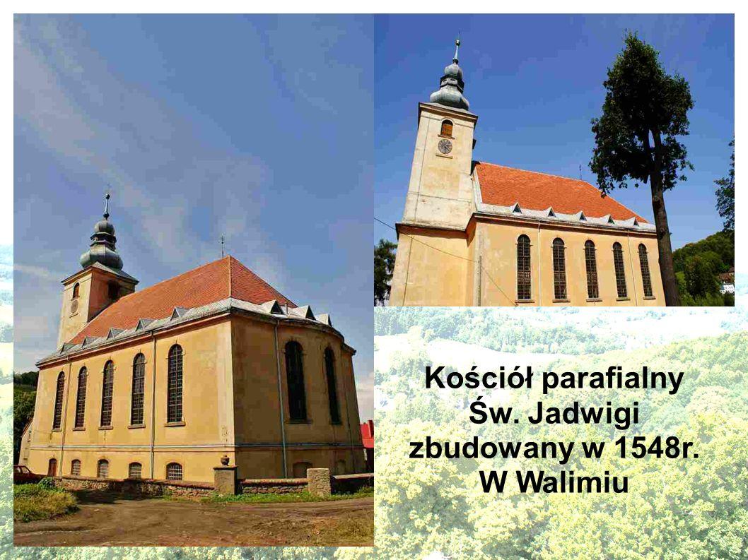 Kościół parafialny Św. Jadwigi zbudowany w 1548r. W Walimiu