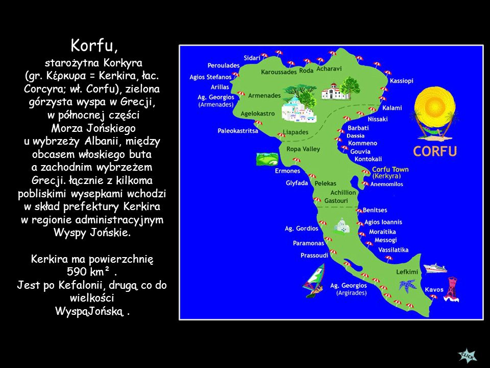 Korfu, starożytna Korkyra (gr. Κέρκυρα = Kerkira, łac. Corcyra; wł