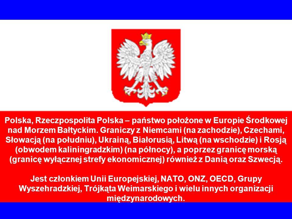 Polska, Rzeczpospolita Polska – państwo położone w Europie Środkowej nad Morzem Bałtyckim.