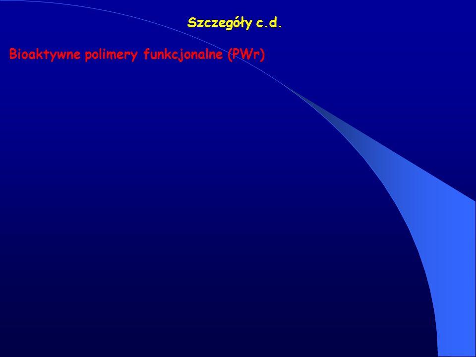Szczegóły c.d. Bioaktywne polimery funkcjonalne (PWr)