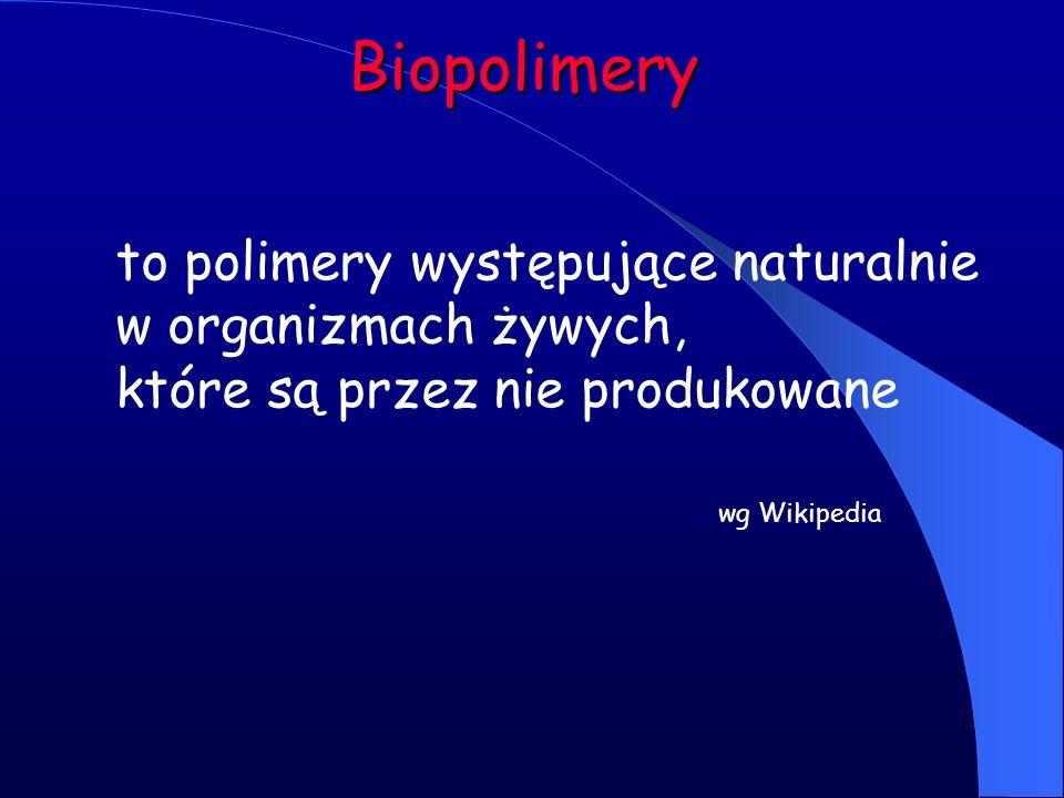 Biopolimery to polimery występujące naturalnie w organizmach żywych, które są przez nie produkowane.