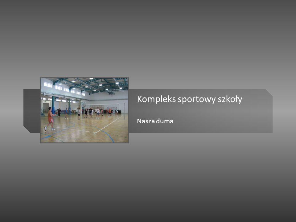 Kompleks sportowy szkoły