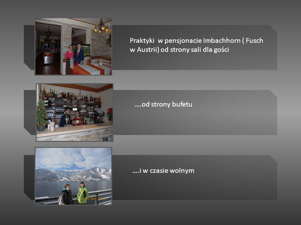 Praktyki w pensjonacie Imbachhorn ( Fusch w Austrii) od strony sali dla gości