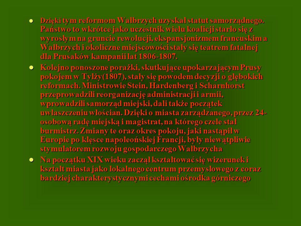 Dzięki tym reformom Wałbrzych uzyskał statut samorządnego