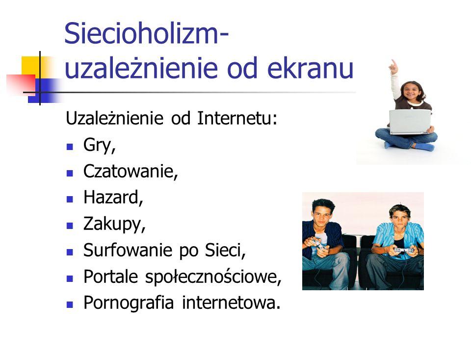 Siecioholizm- uzależnienie od ekranu