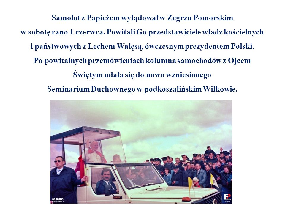 Samolot z Papieżem wylądował w Zegrzu Pomorskim w sobotę rano 1 czerwca.