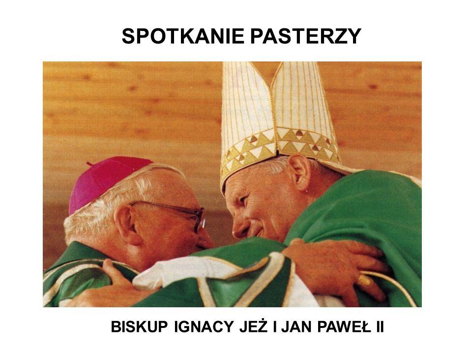 BISKUP IGNACY JEŻ I JAN PAWEŁ II