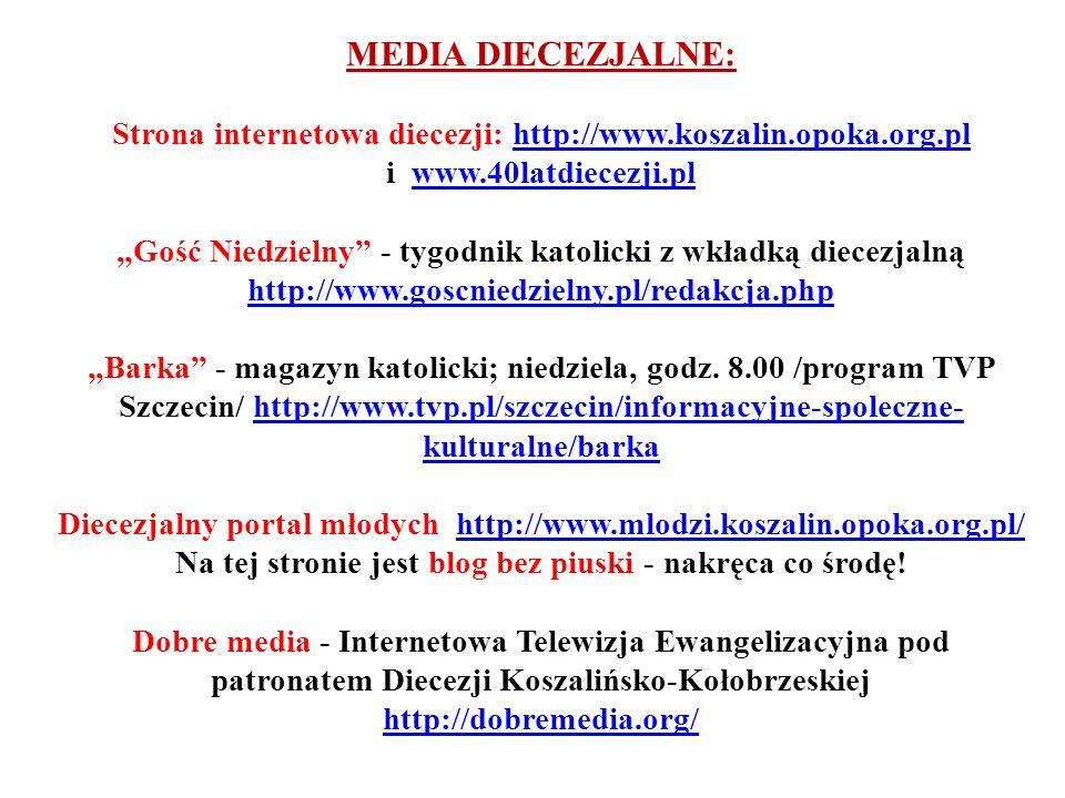 MEDIA DIECEZJALNE: Strona internetowa diecezji: http://www.koszalin.opoka.org.pl i www.40latdiecezji.pl.