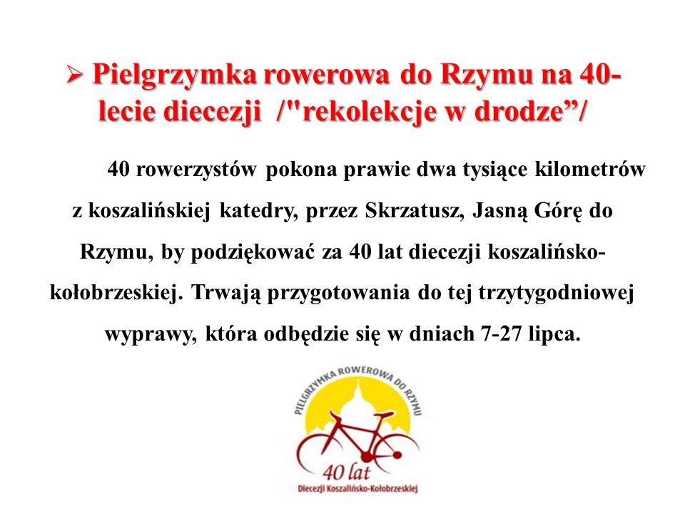 Pielgrzymka rowerowa do Rzymu na 40-lecie diecezji / rekolekcje w drodze /