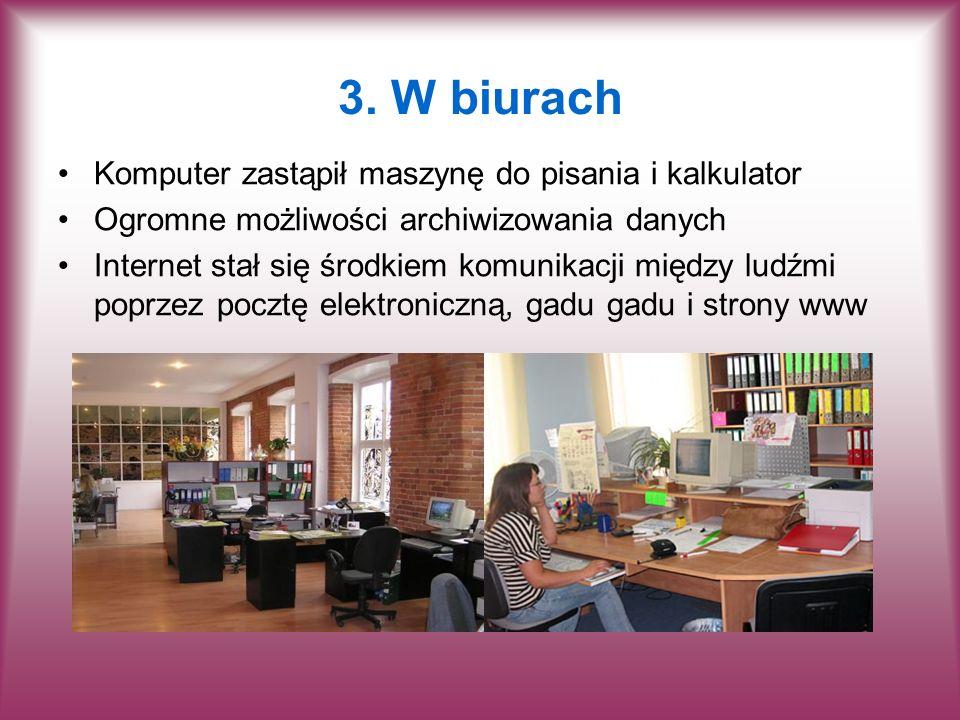 3. W biurach Komputer zastąpił maszynę do pisania i kalkulator