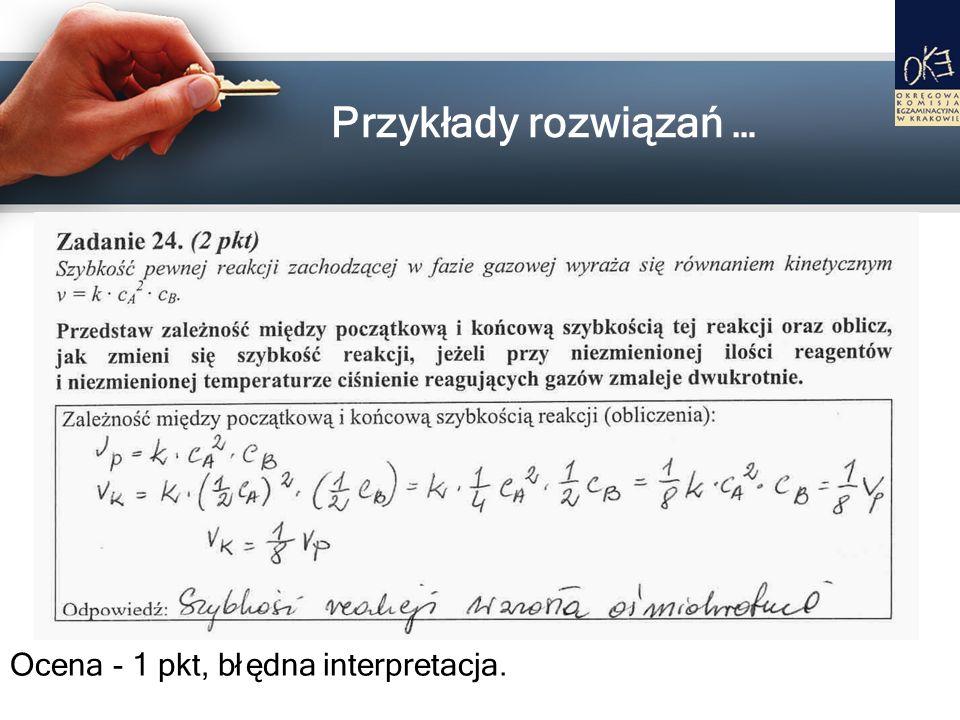 Przykłady rozwiązań … Ocena - 1 pkt, błędna interpretacja.