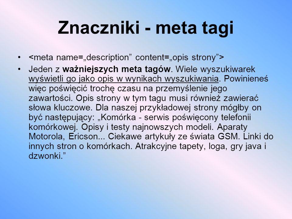 """Znaczniki - meta tagi <meta name=""""description content=""""opis strony >"""